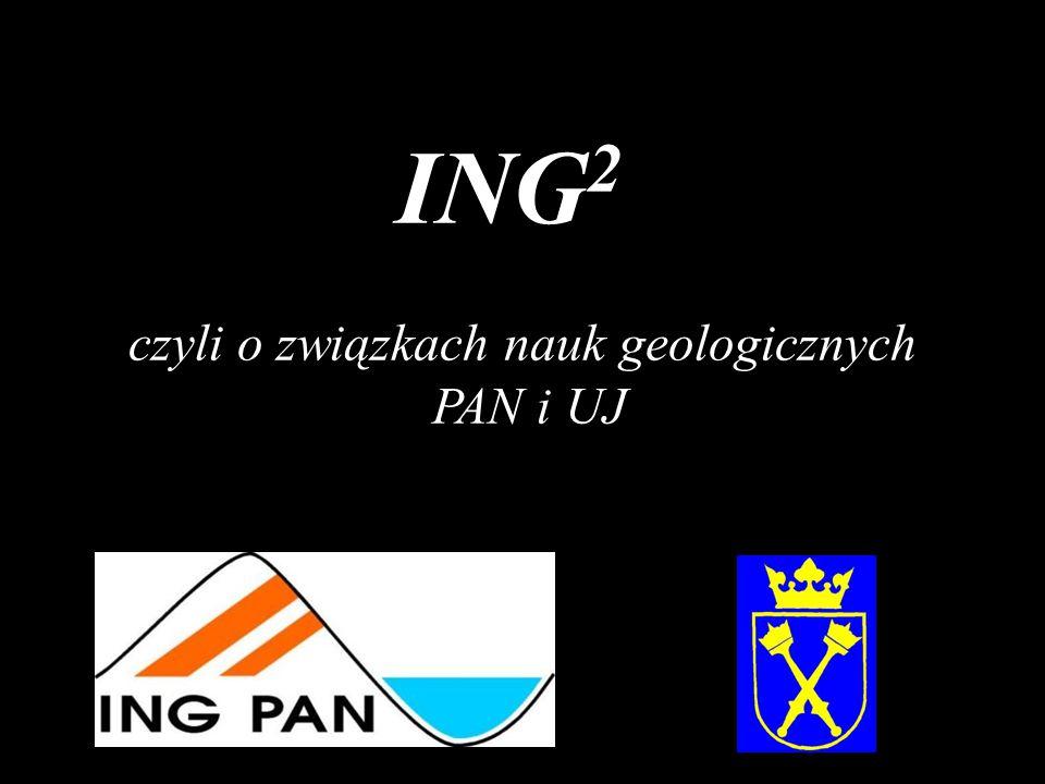 ING 2 czyli o związkach nauk geologicznych PAN i UJ