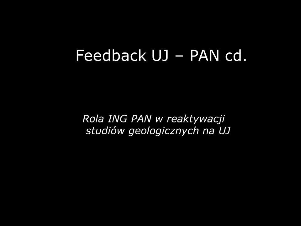 Feedback UJ – PAN cd. Rola ING PAN w reaktywacji studiów geologicznych na UJ