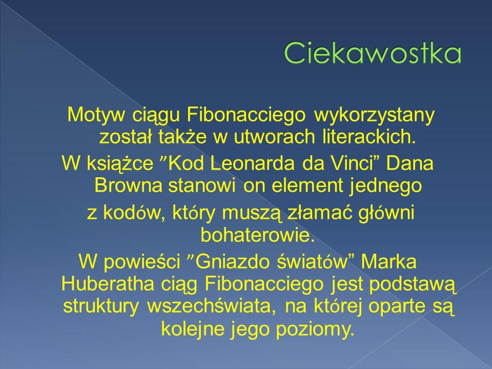 Motyw ciągu Fibonacciego wykorzystany został także w utworach literackich.