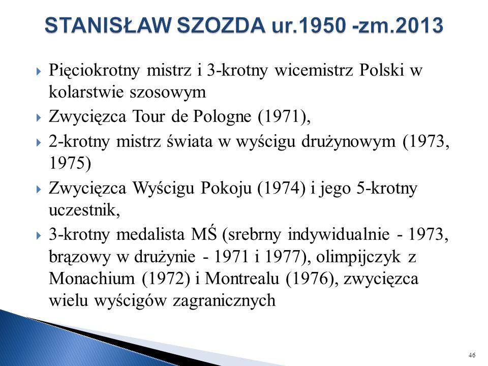  Pięciokrotny mistrz i 3-krotny wicemistrz Polski w kolarstwie szosowym  Zwycięzca Tour de Pologne (1971),  2-krotny mistrz świata w wyścigu drużyn