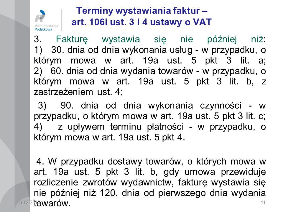 11 Terminy wystawiania faktur – art.106i ust. 3 i 4 ustawy o VAT 3.