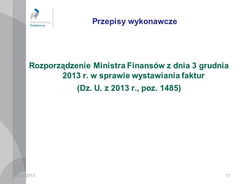 17 Przepisy wykonawcze Rozporządzenie Ministra Finansów z dnia 3 grudnia 2013 r.