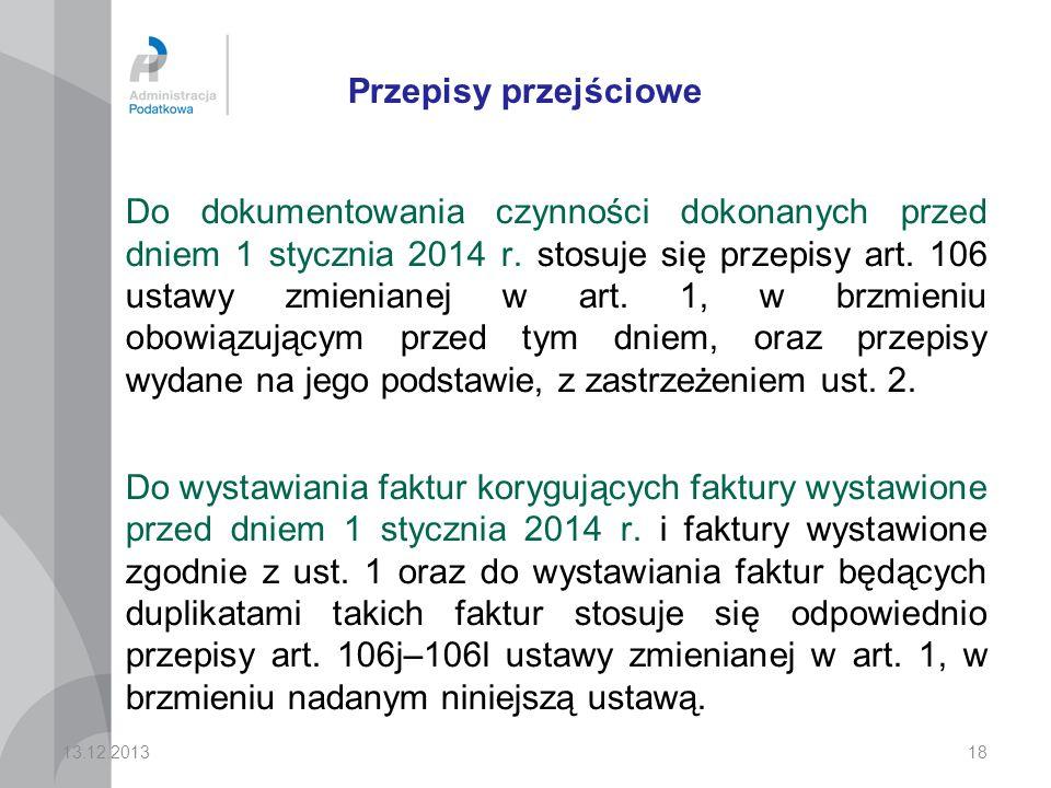 Przepisy przejściowe Do dokumentowania czynności dokonanych przed dniem 1 stycznia 2014 r.