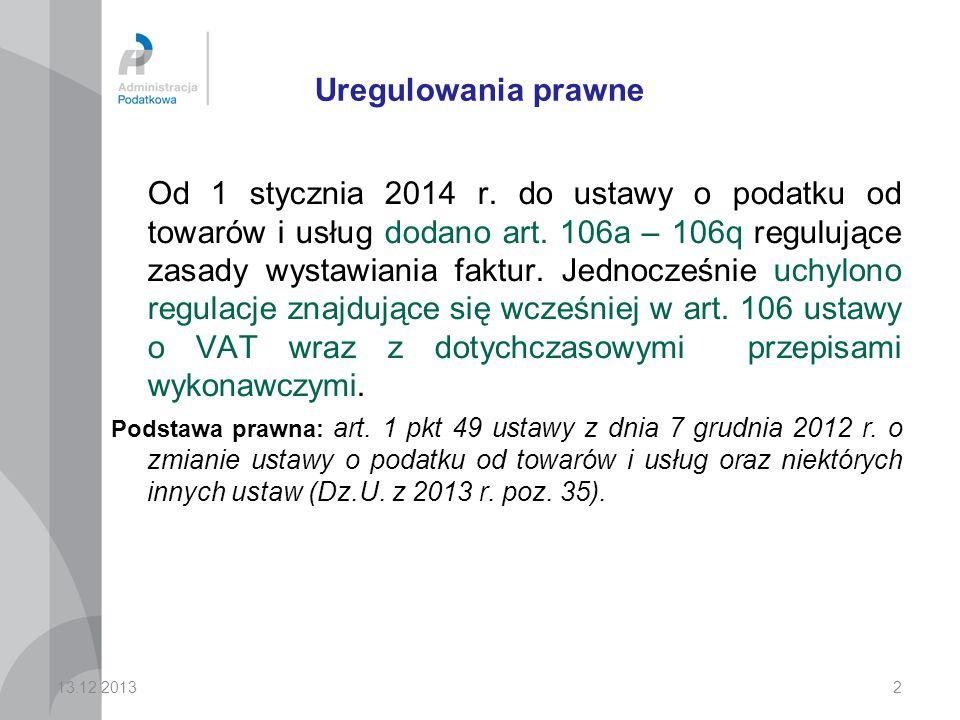 2 Uregulowania prawne Od 1 stycznia 2014 r.do ustawy o podatku od towarów i usług dodano art.
