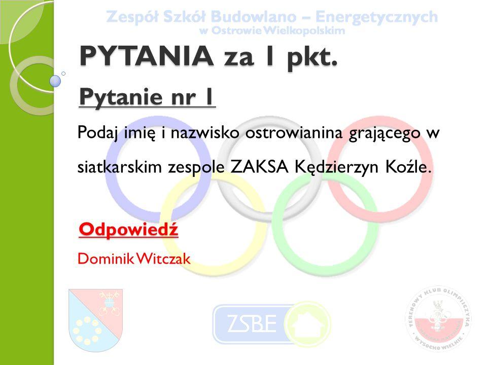 Pytanie nr 2 W której lidze występują piłkarze ręczni KPR Ostrovii Ostrów.