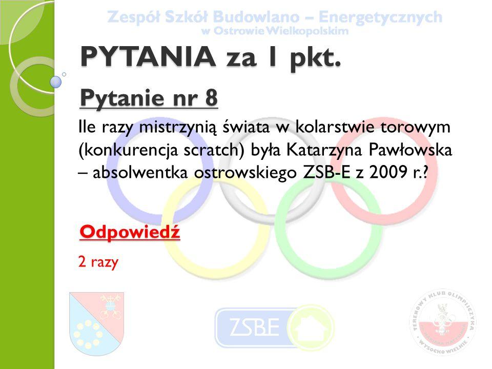 Pytanie nr 9 Z jaką dyscypliną sportu kojarzysz ostrowianina Adama Grzesiaka.
