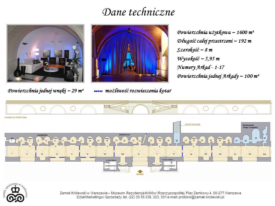 Dane techniczne Powierzchnia użytkowa ~ 1600 m² Długość całej przestrzeni ~ 192 m Szerokość ~ 8 m Wysokość ~ 5,95 m Numery Arkad - 1-17 Powierzchnia jednej Arkady ~ 100 m² Powierzchnia jednej wnęki ~ 29 m² możliwość rozwieszenia kotar Zamek Królewski w Warszawie – Muzeum.