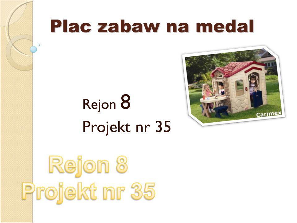 Plac zabaw na medal Rejon 8 Projekt nr 35