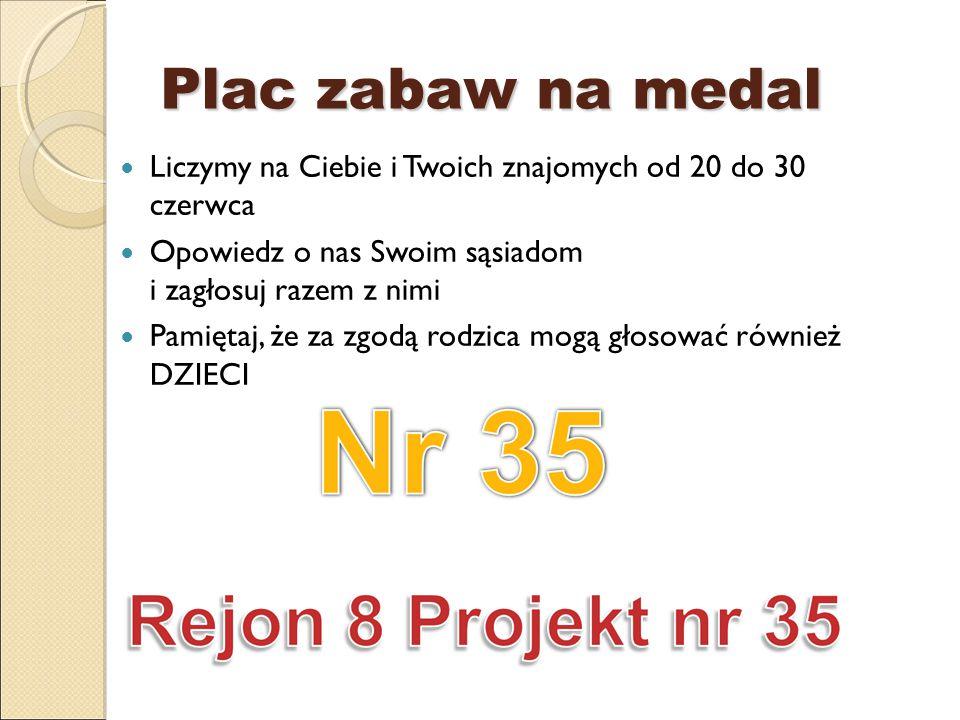Plac zabaw na medal Liczymy na Ciebie i Twoich znajomych od 20 do 30 czerwca Opowiedz o nas Swoim sąsiadom i zagłosuj razem z nimi Pamiętaj, że za zgodą rodzica mogą głosować również DZIECI