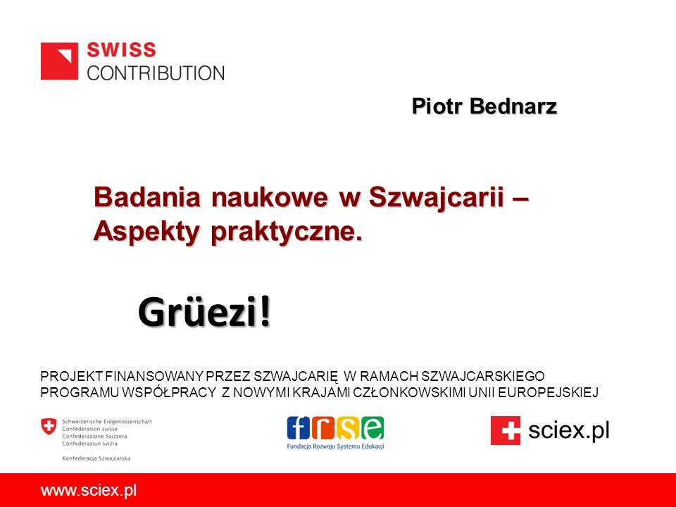 Badania naukowe w Szwajcarii – Aspekty praktyczne. PROJEKT FINANSOWANY PRZEZ SZWAJCARIĘ W RAMACH SZWAJCARSKIEGO PROGRAMU WSPÓŁPRACY Z NOWYMI KRAJAMI C