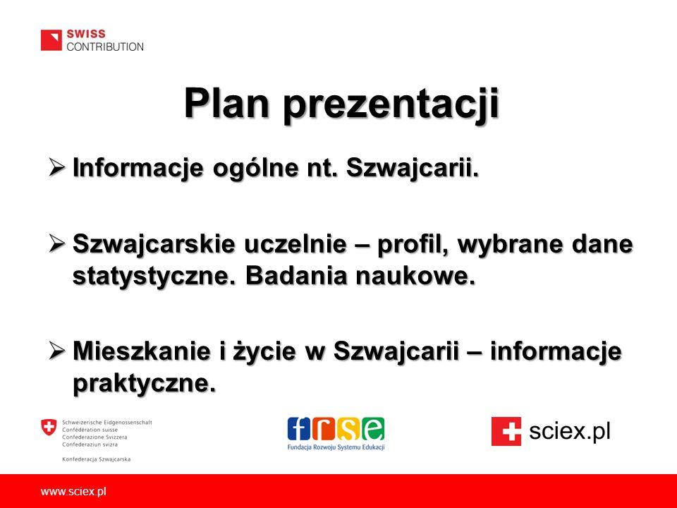 www.sciex.pl  Informacje ogólne nt. Szwajcarii.  Szwajcarskie uczelnie – profil, wybrane dane statystyczne. Badania naukowe.  Mieszkanie i życie w