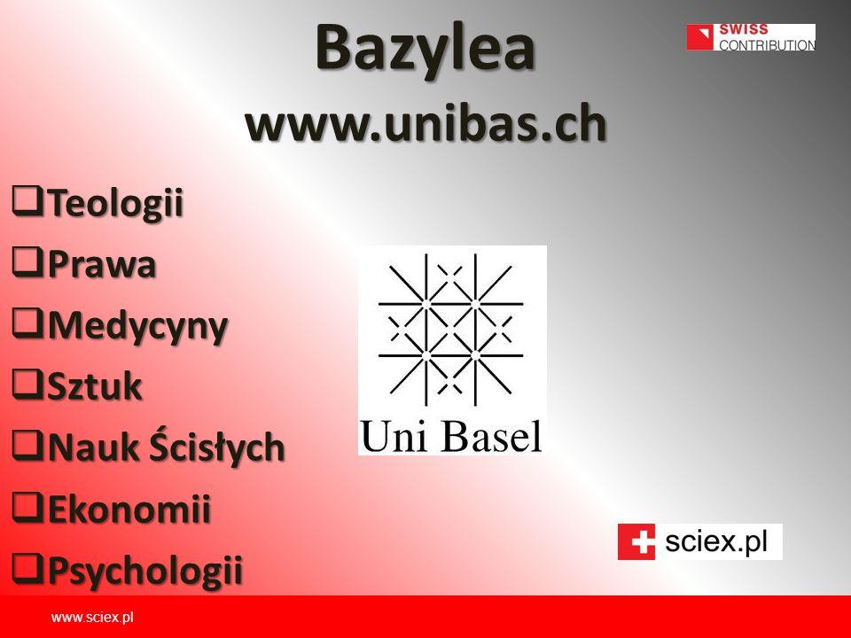 Bazylea www.unibas.ch  Teologii  Prawa  Medycyny  Sztuk  Nauk Ścisłych  Ekonomii  Psychologii www.sciex.pl