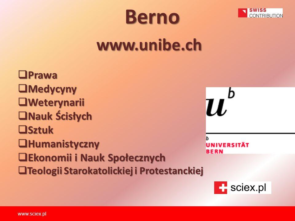 Berno www.unibe.ch  Prawa  Medycyny  Weterynarii  Nauk Ścisłych  Sztuk  Humanistyczny  Ekonomii i Nauk Społecznych  Teologii Starokatolickiej