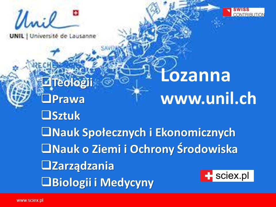Lozanna www.unil.ch  Teologii  Prawa  Sztuk  Nauk Społecznych i Ekonomicznych  Nauk o Ziemi i Ochrony Środowiska  Zarządzania  Biologii i Medyc