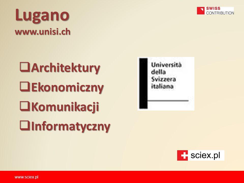 Lugano www.unisi.ch  Architektury  Ekonomiczny  Komunikacji  Informatyczny www.sciex.pl