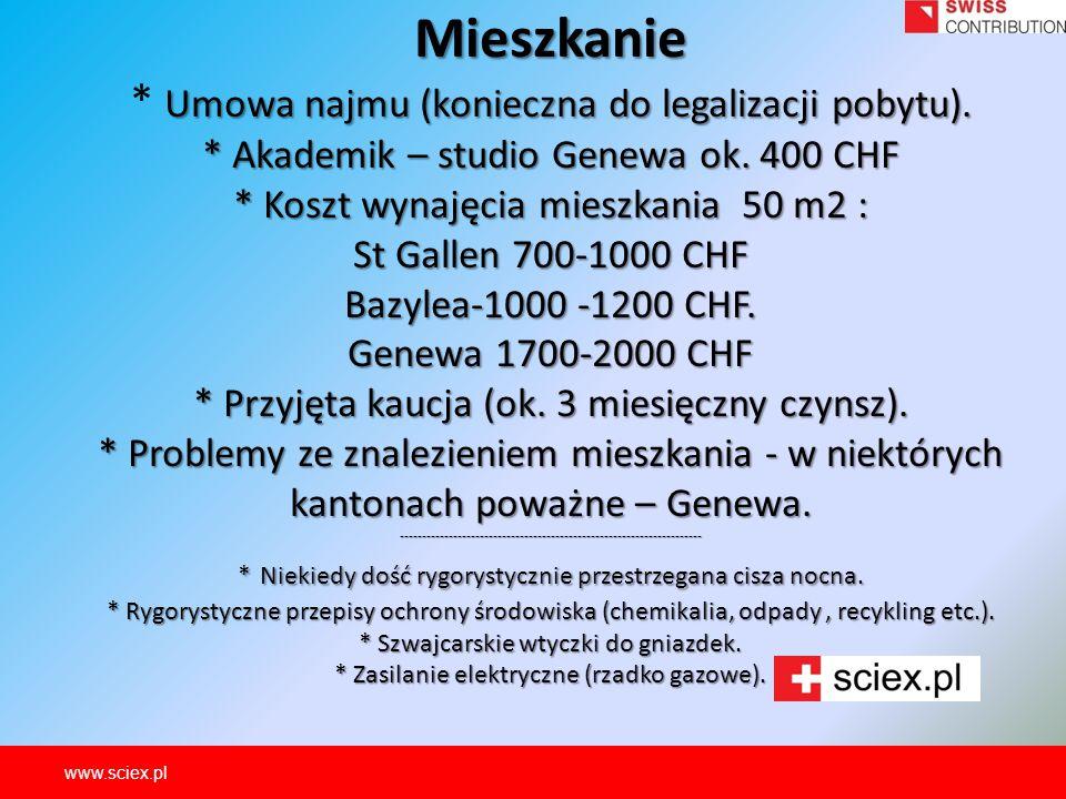 Mieszkanie Umowa najmu (konieczna do legalizacji pobytu). * Akademik – studio Genewa ok. 400 CHF * Koszt wynajęcia mieszkania 50 m2 : St Gallen 700-10