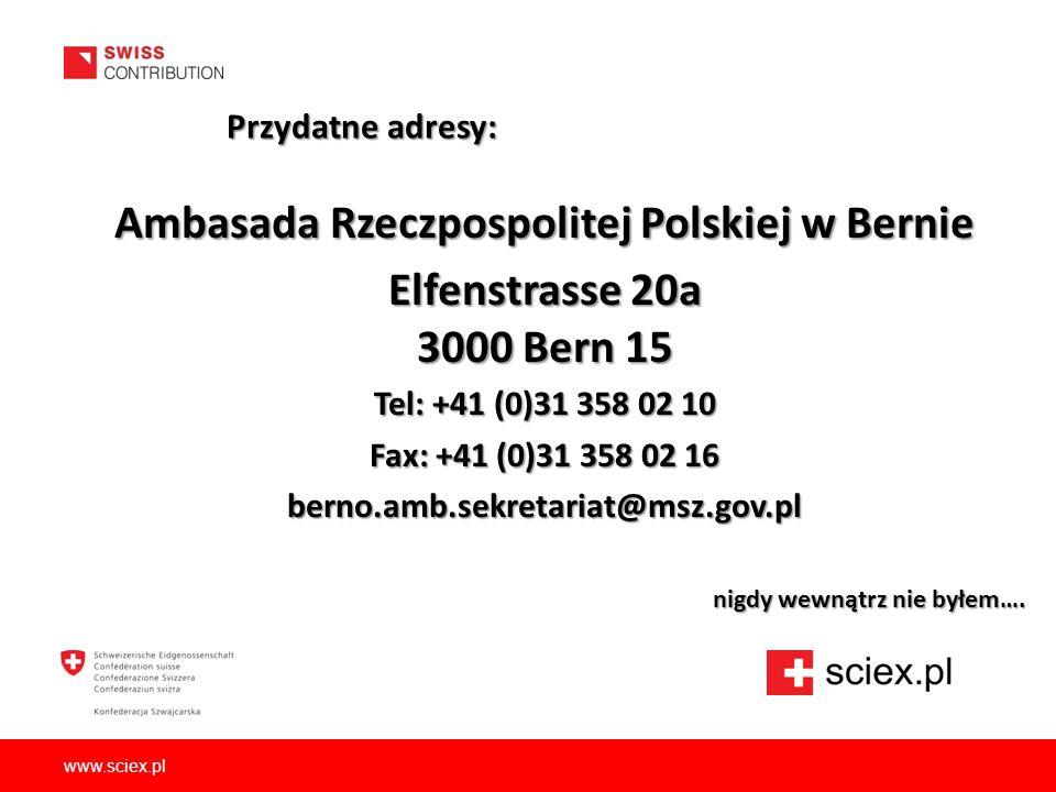 Ambasada Rzeczpospolitej Polskiej w Bernie Elfenstrasse 20a 3000 Bern 15 Tel: +41 (0)31 358 02 10 Fax: +41 (0)31 358 02 16 berno.amb.sekretariat@msz.g