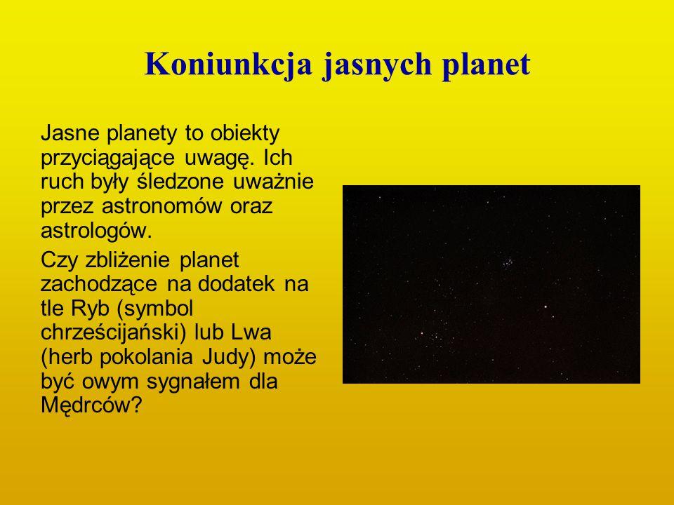 Koniunkcja jasnych planet Jasne planety to obiekty przyciągające uwagę. Ich ruch były śledzone uważnie przez astronomów oraz astrologów. Czy zbliżenie