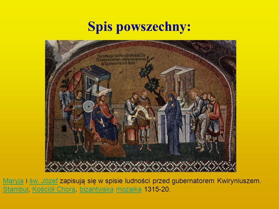Spis powszechny: MaryjaMaryja i św. Józef zapisują się w spisie ludności przed gubernatorem Kwiryniuszem. Stambuł, Kościół Chora, bizantyjska mozaika