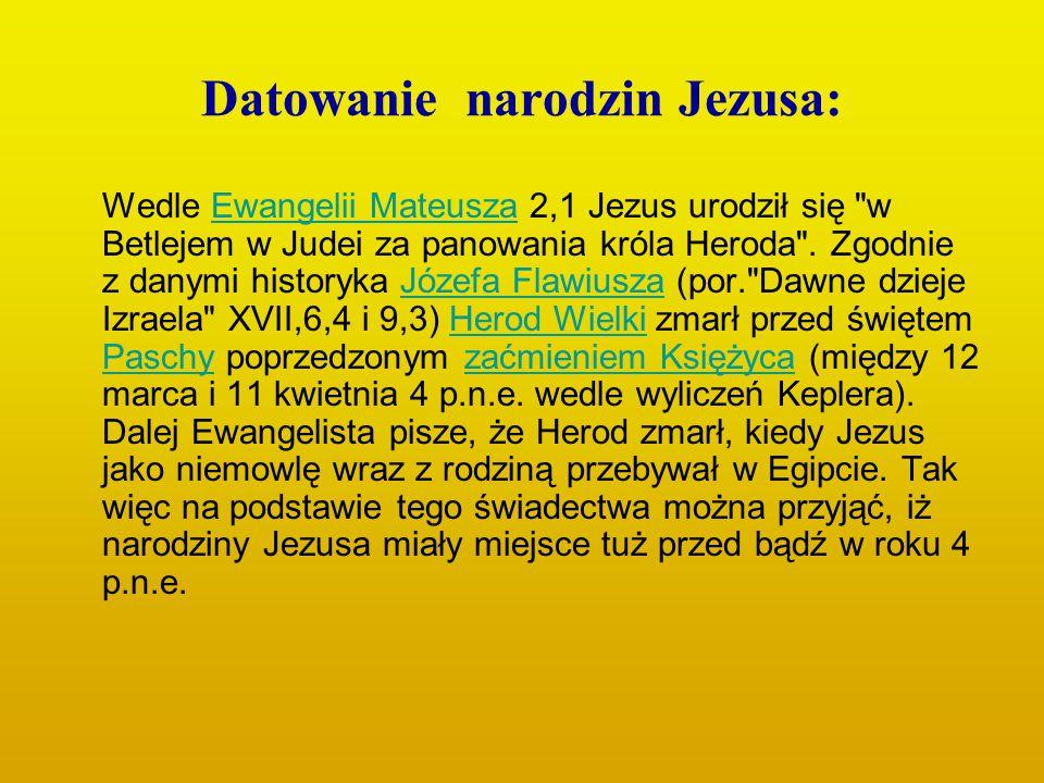 Datowanie narodzin Jezusa: Wedle Ewangelii Mateusza 2,1 Jezus urodził się