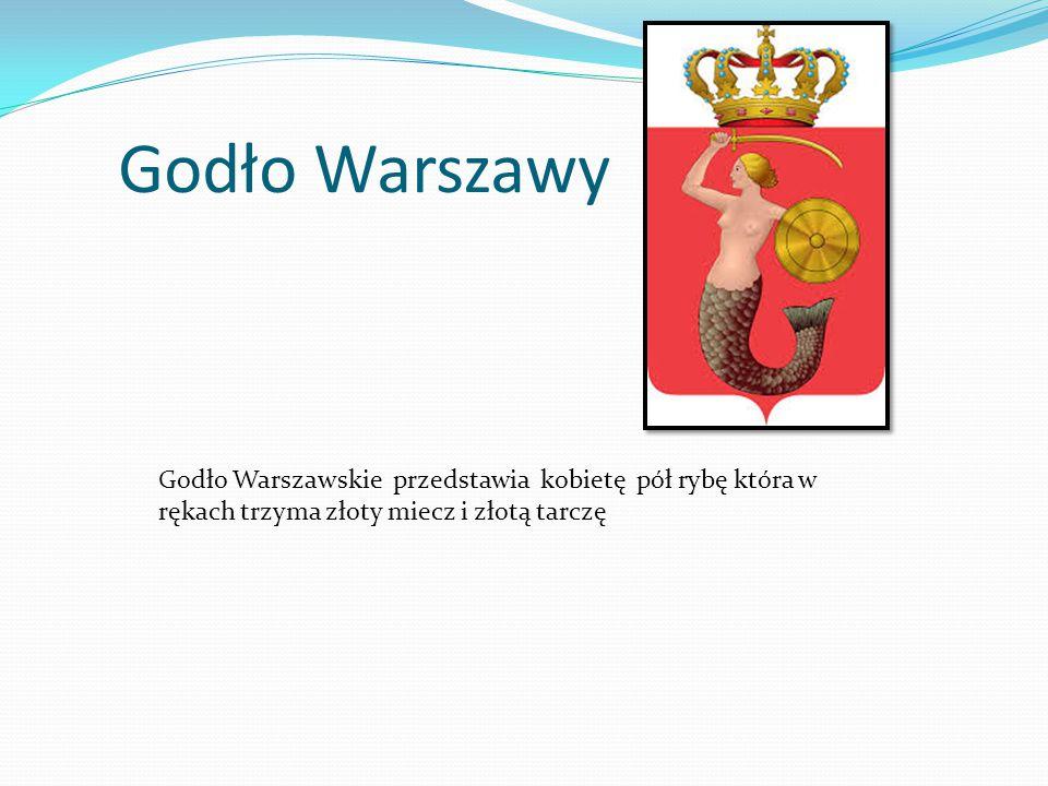 Godło Warszawy Godło Warszawskie przedstawia kobietę pół rybę która w rękach trzyma złoty miecz i złotą tarczę