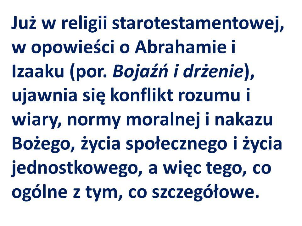 Już w religii starotestamentowej, w opowieści o Abrahamie i Izaaku (por.