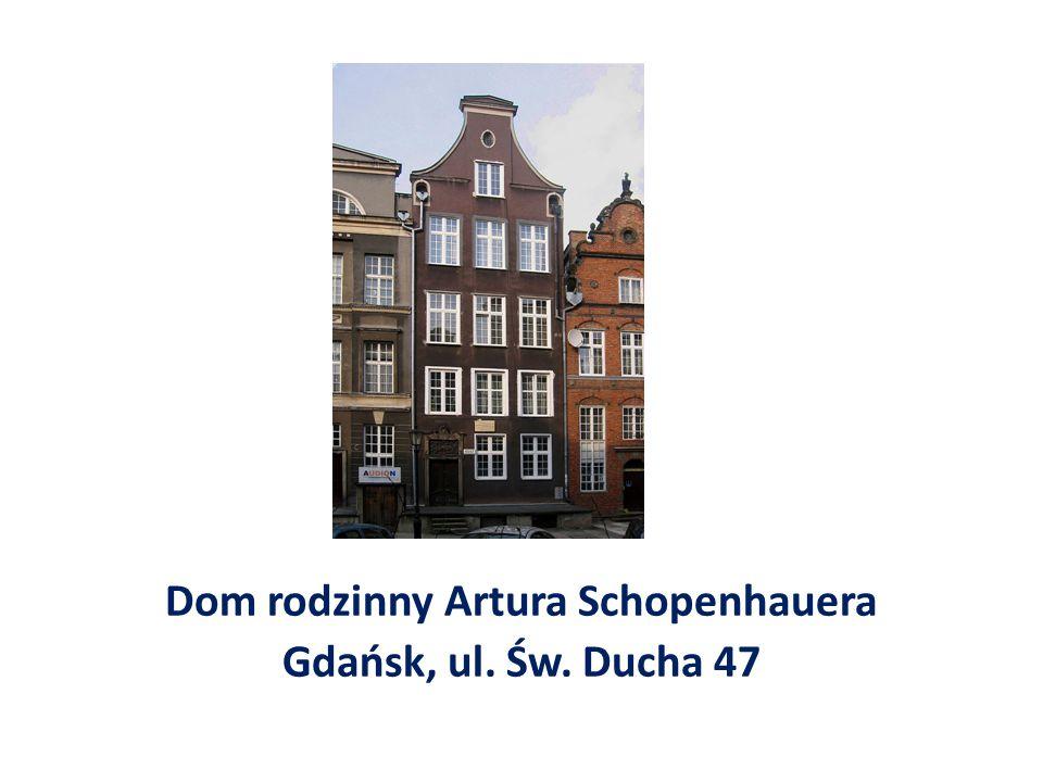Dom rodzinny Artura Schopenhauera Gdańsk, ul. Św. Ducha 47