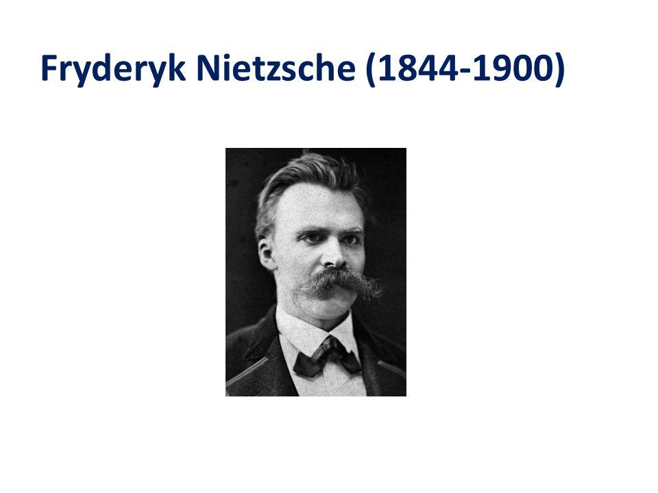Fryderyk Nietzsche (1844-1900)