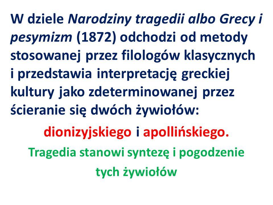 W dziele Narodziny tragedii albo Grecy i pesymizm (1872) odchodzi od metody stosowanej przez filologów klasycznych i przedstawia interpretację greckie
