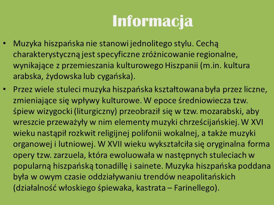 Informacja Muzyka hiszpańska nie stanowi jednolitego stylu. Cechą charakterystyczną jest specyficzne zróżnicowanie regionalne, wynikające z przemiesza