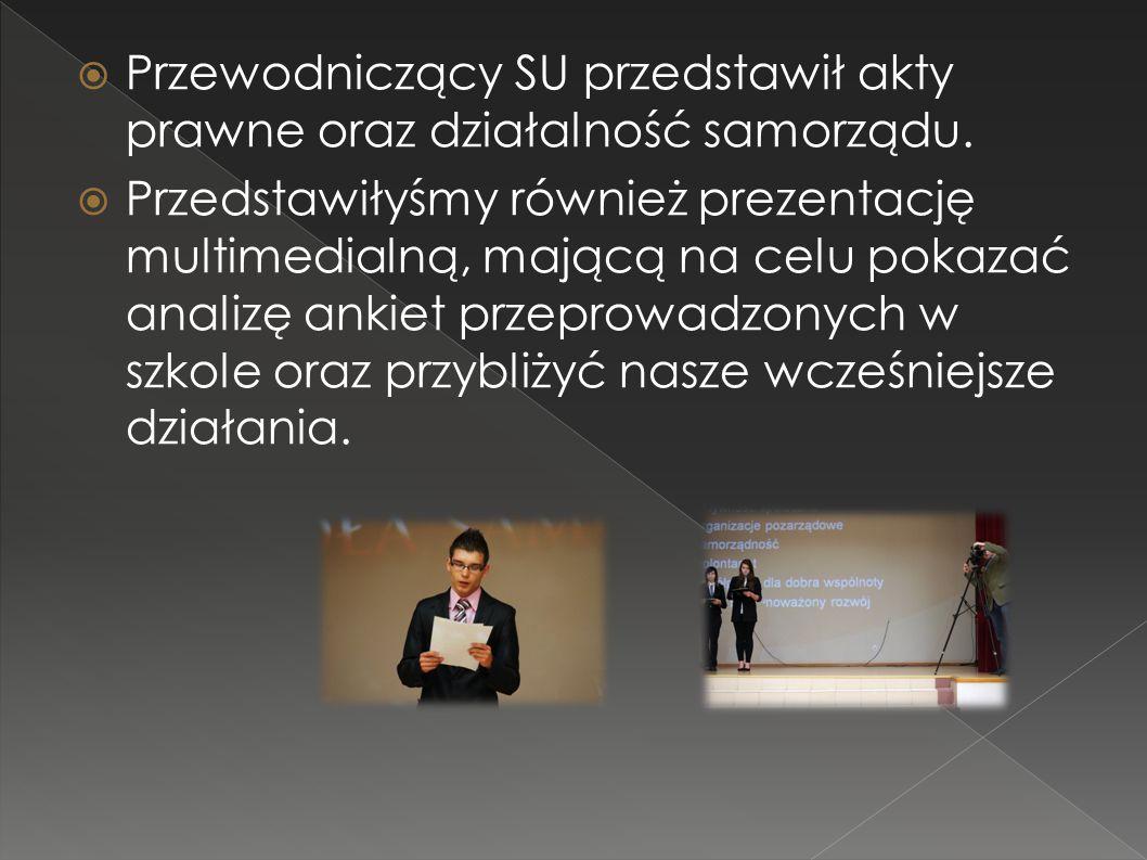  Przewodniczący SU przedstawił akty prawne oraz działalność samorządu.