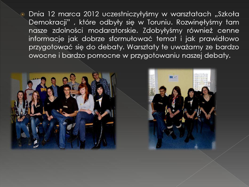 """ Dnia 12 marca 2012 uczestniczyłyśmy w warsztatach """"Szkoła Demokracji , które odbyły się w Toruniu."""