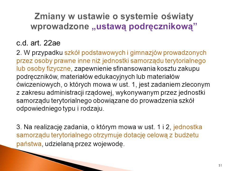 c.d. art. 22ae 2. W przypadku szkół podstawowych i gimnazjów prowadzonych przez osoby prawne inne niż jednostki samorządu terytorialnego lub osoby fiz
