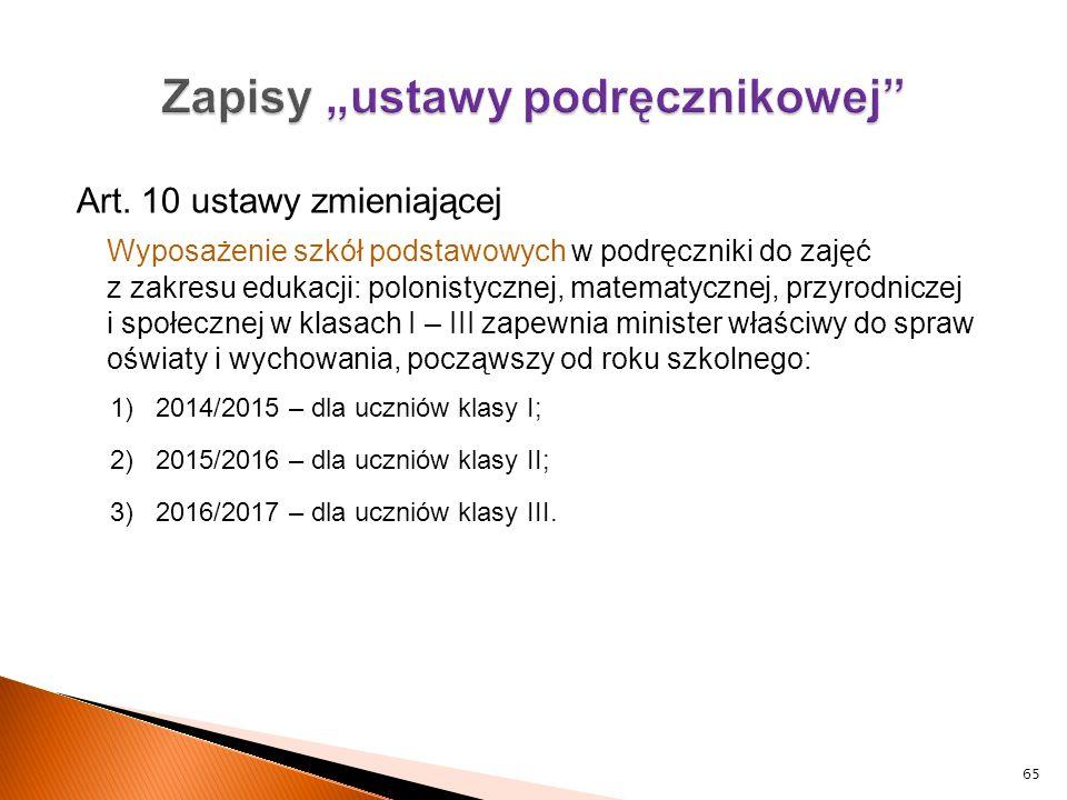 Art. 10 ustawy zmieniającej Wyposażenie szkół podstawowych w podręczniki do zajęć z zakresu edukacji: polonistycznej, matematycznej, przyrodniczej i s