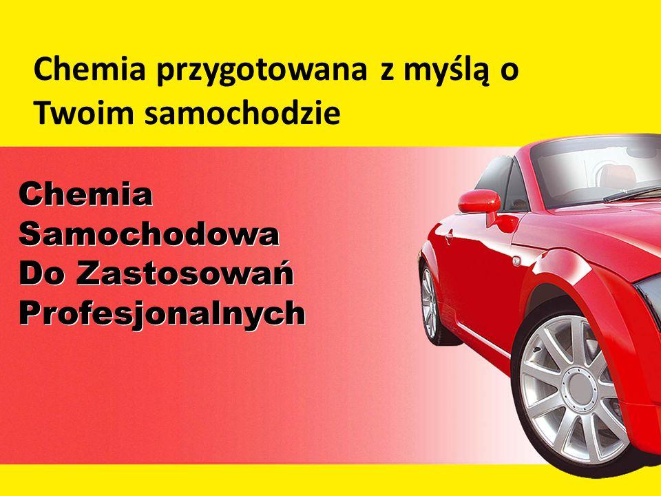 Chemia Samochodowa Do Zastosowań Profesjonalnych Chemia Samochodowa Do Zastosowań Profesjonalnych Chemia przygotowana z myślą o Twoim samochodzie