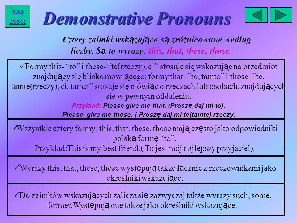 Demonstrative Pronouns Cztery zaimki wsk ą zuj ą ce s ą zróżnicowane według liczby.