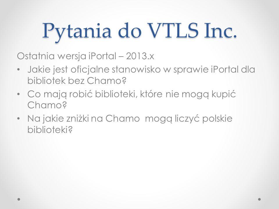 Pytania do VTLS Inc.