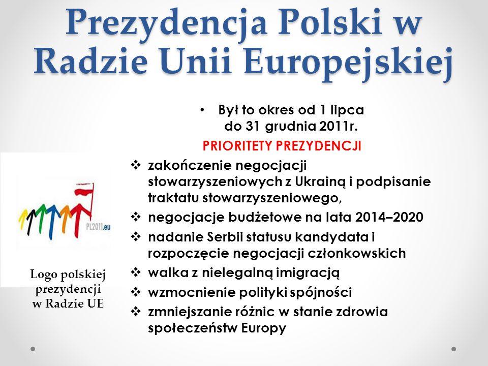 Prezydencja Polski w Radzie Unii Europejskiej Był to okres od 1 lipca do 31 grudnia 2011r. PRIORITETY PREZYDENCJI  zakończenie negocjacji stowarzysze