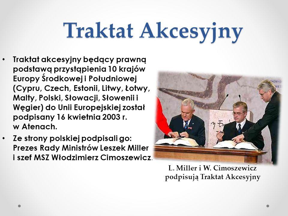 Traktat Akcesyjny Traktat akcesyjny będący prawną podstawą przystąpienia 10 krajów Europy Środkowej i Południowej (Cypru, Czech, Estonii, Litwy, Łotwy