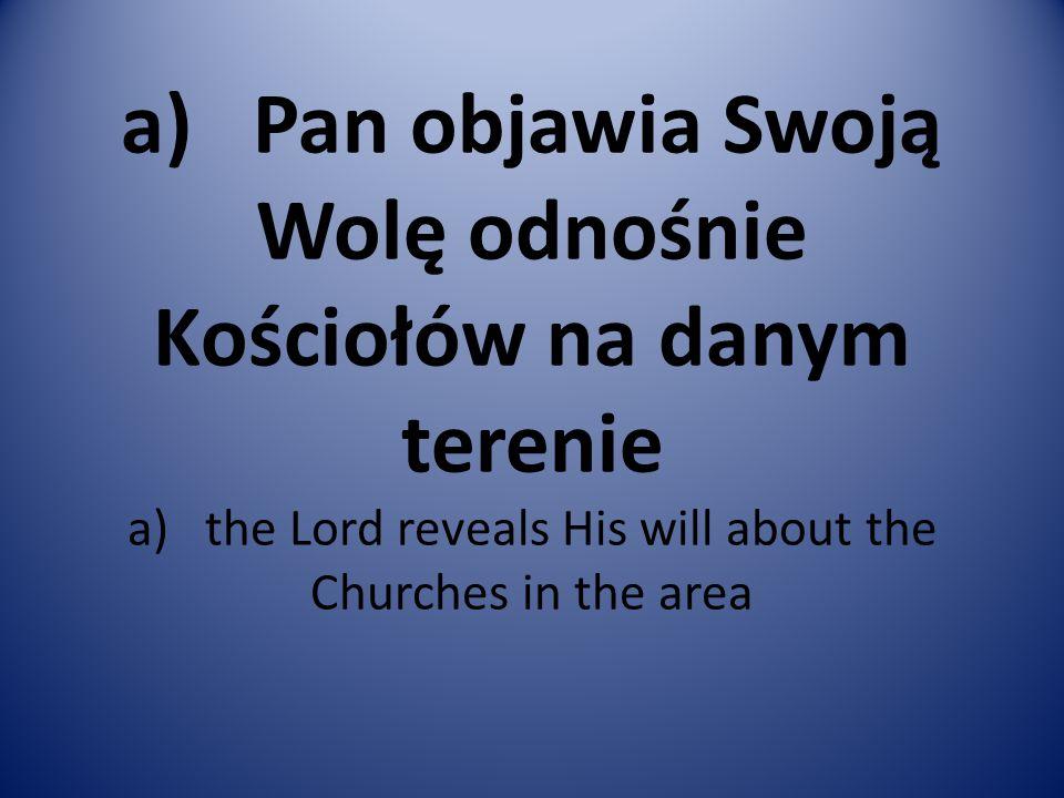 a) Pan objawia Swoją Wolę odnośnie Kościołów na danym terenie a) the Lord reveals His will about the Churches in the area