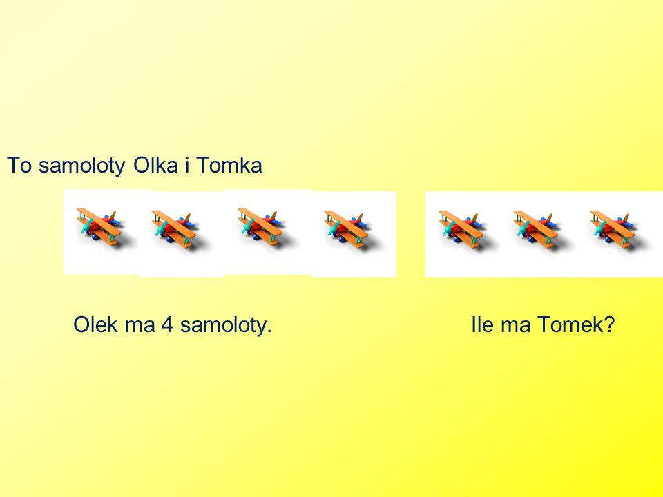 To samoloty Olka i Tomka Olek ma 4 samoloty.Ile ma Tomek?
