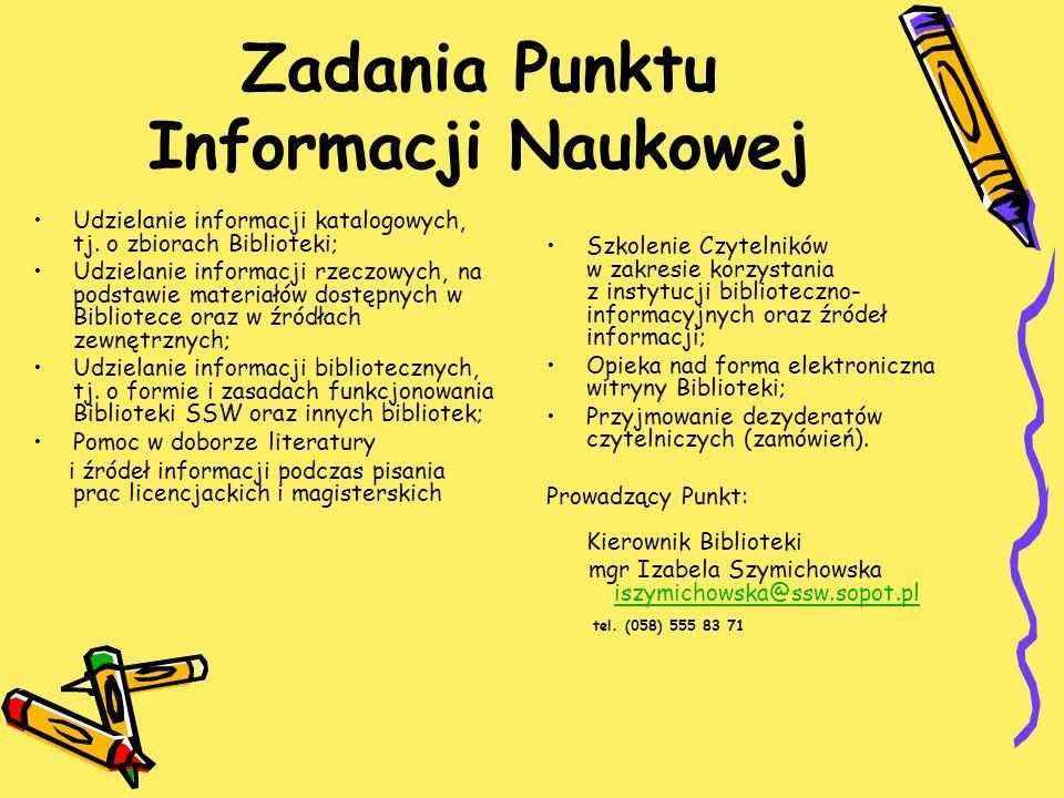 Zadania Punktu Informacji Naukowej Udzielanie informacji katalogowych, tj.