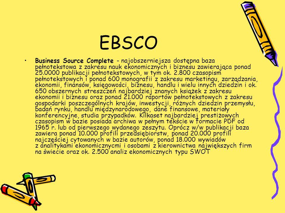 EBSCO Business Source Complete - najobszerniejsza dostępna baza pełnotekstowa z zakresu nauk ekonomicznych i biznesu zawierająca ponad 25.0000 publikacji pełnotekstowych, w tym ok.