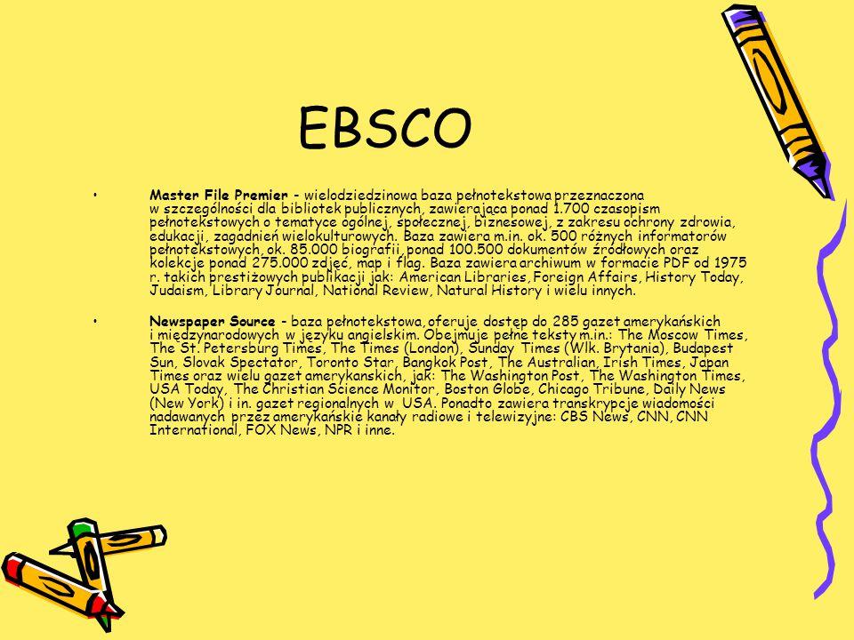 EBSCO Master File Premier - wielodziedzinowa baza pełnotekstowa przeznaczona w szczególności dla bibliotek publicznych, zawierająca ponad 1.700 czasopism pełnotekstowych o tematyce ogólnej, społecznej, biznesowej, z zakresu ochrony zdrowia, edukacji, zagadnień wielokulturowych.