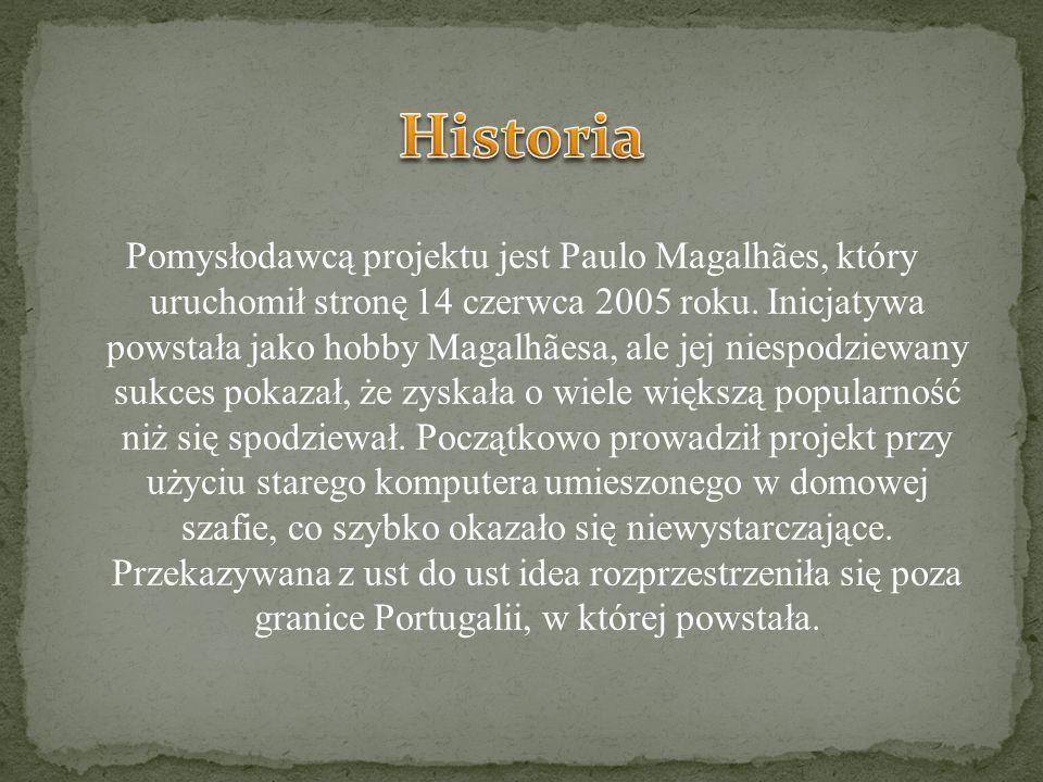Pomysłodawcą projektu jest Paulo Magalhães, który uruchomił stronę 14 czerwca 2005 roku.