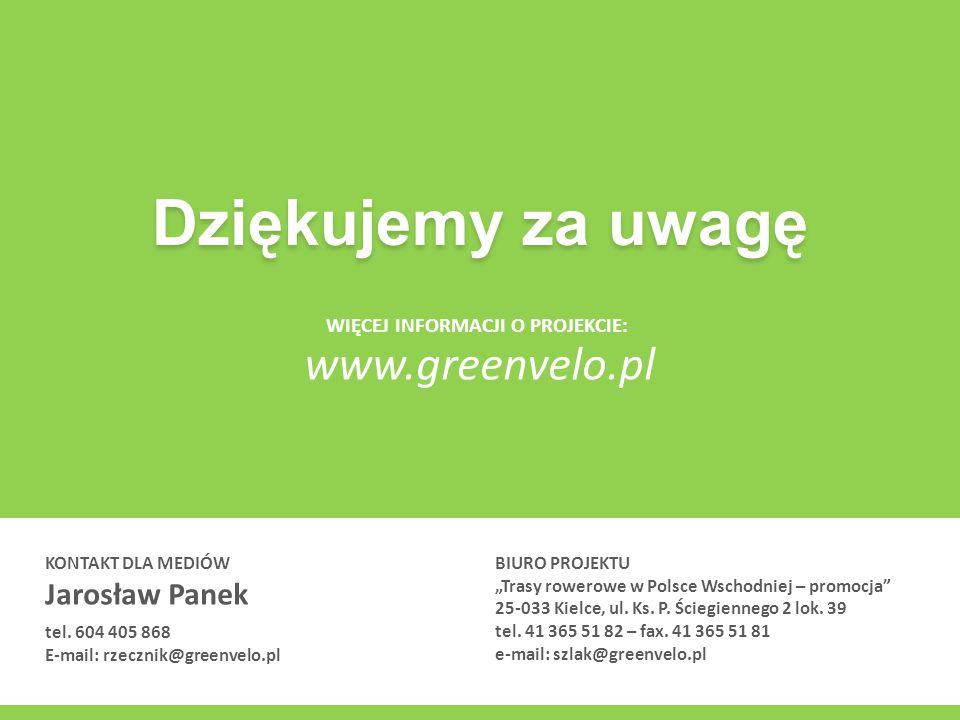 """Dziękujemy za uwagę WIĘCEJ INFORMACJI O PROJEKCIE: www.greenvelo.pl BIURO PROJEKTU """"Trasy rowerowe w Polsce Wschodniej – promocja 25-033 Kielce, ul."""