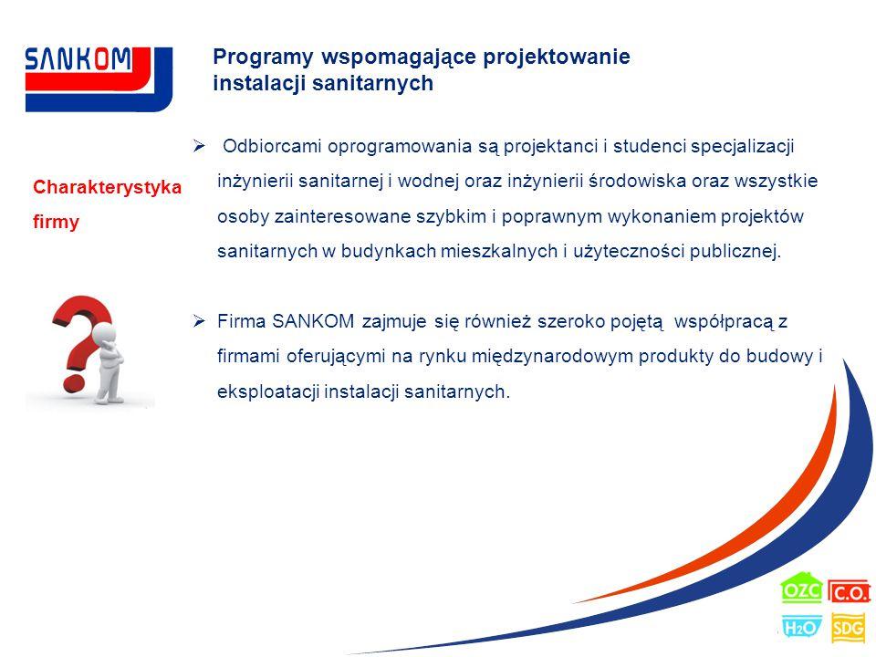 Programy wspomagające projektowanie instalacji sanitarnych Charakterystyka firmy  Odbiorcami oprogramowania są projektanci i studenci specjalizacji i