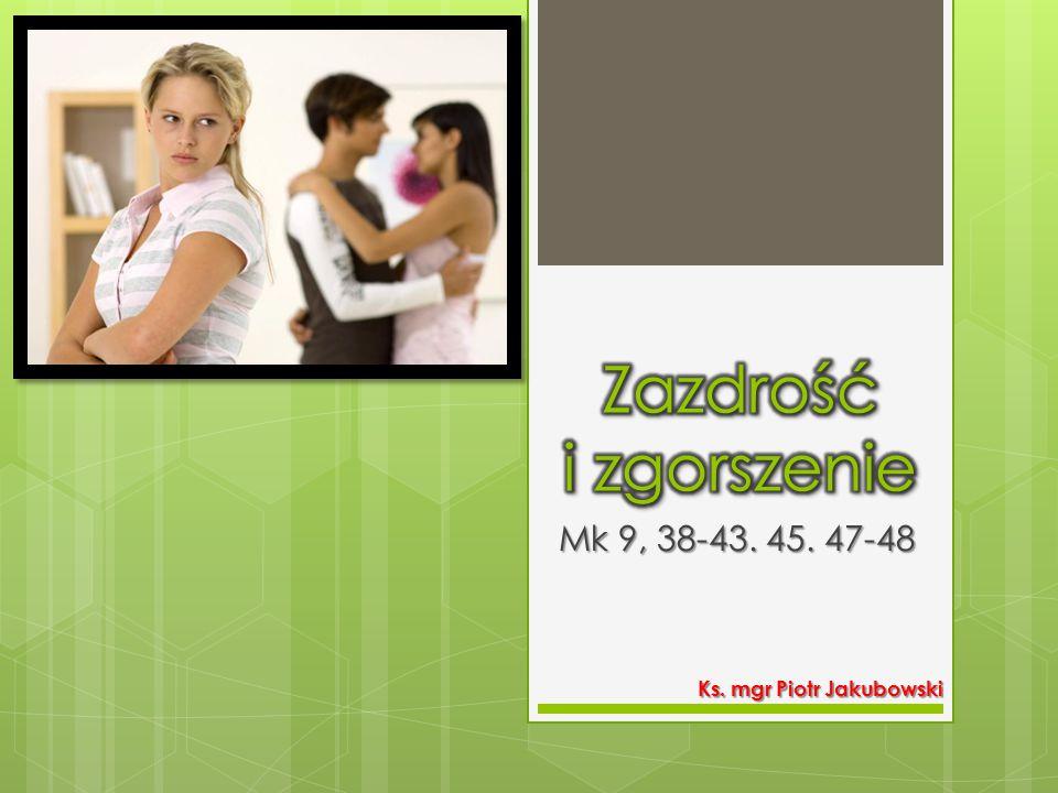 Mk 9, 38-43. 45. 47-48 Ks. mgr Piotr Jakubowski