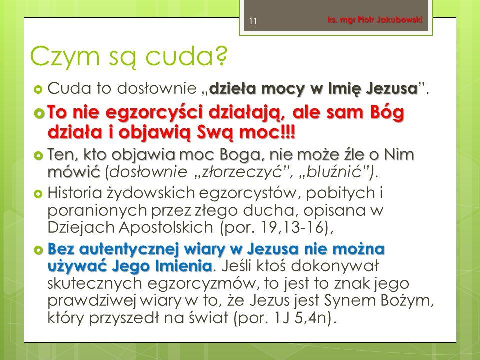 """Czym są cuda? dzieła mocy w Imię Jezusa  Cuda to dosłownie """" dzieła mocy w Imię Jezusa """".  To nie egzorcyści działają, ale sam Bóg działa i objawią"""