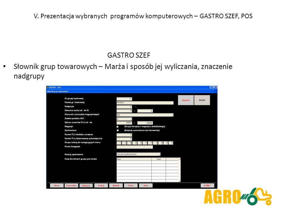 V. Prezentacja wybranych programów komputerowych – GASTRO SZEF, POS GASTRO SZEF Słownik grup towarowych – Marża i sposób jej wyliczania, znaczenie nad